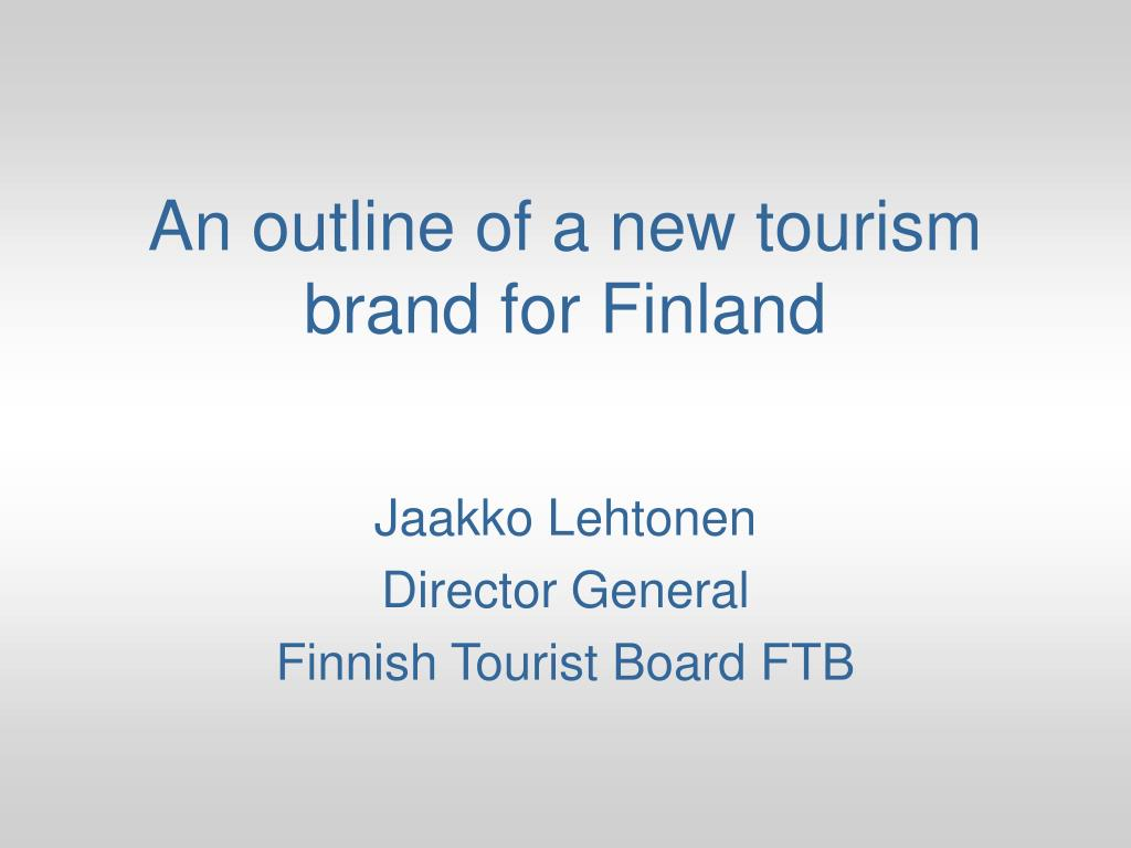an outline of a new tourism brand for finland l.