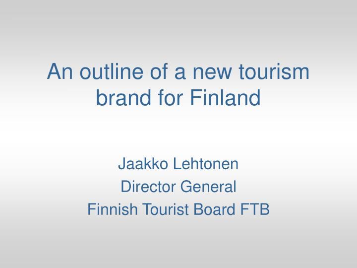 an outline of a new tourism brand for finland n.