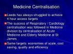 medicine centralisation