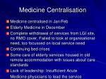 medicine centralisation1