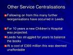 other service centralisations