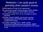 reflection i am quite good at spending other people s money