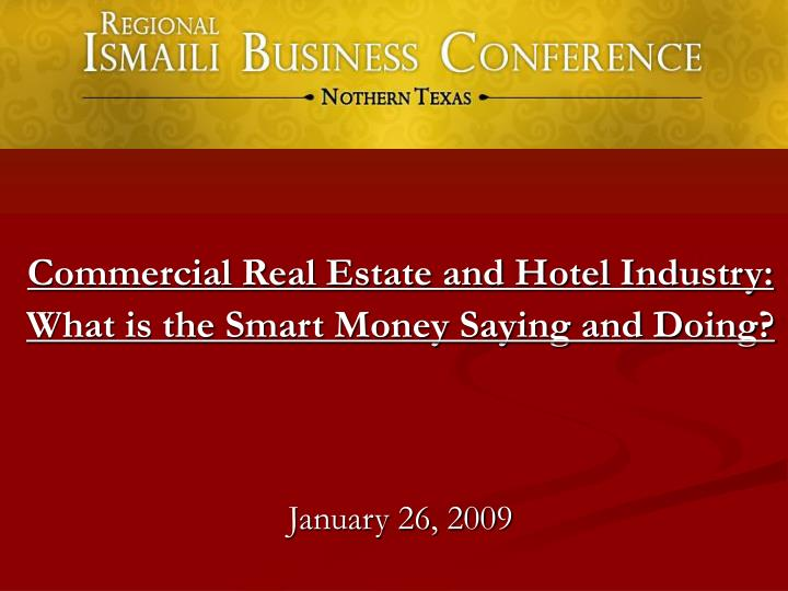 commercial real estate and hotel industry what is the smart money saying and doing january 26 2009 n.