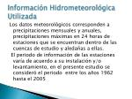 informaci n hidrometeorol gica utilizada
