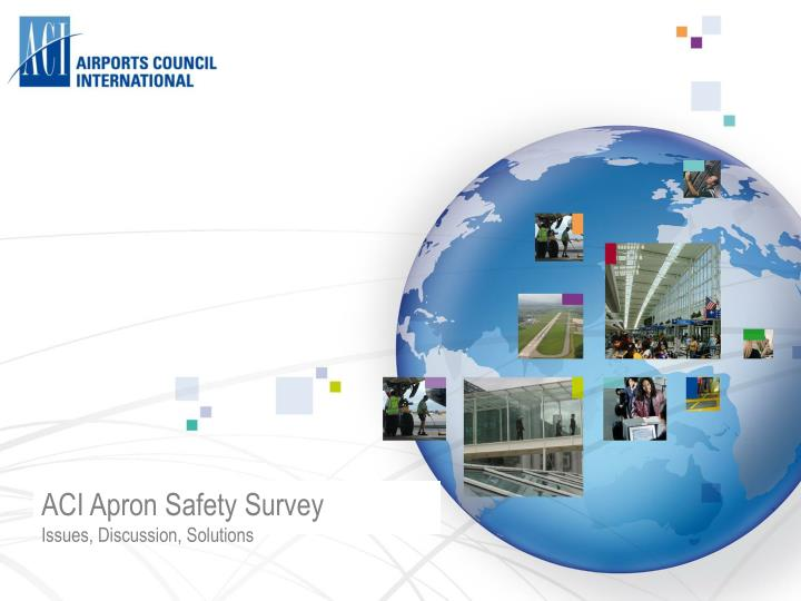 aci apron safety survey issues discussion solutions n.