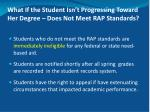 what if the student isn t progressing toward her degree does not meet rap standards
