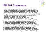 ibm 701 customers