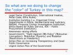 so what are we doing to change the color of turkey in this map