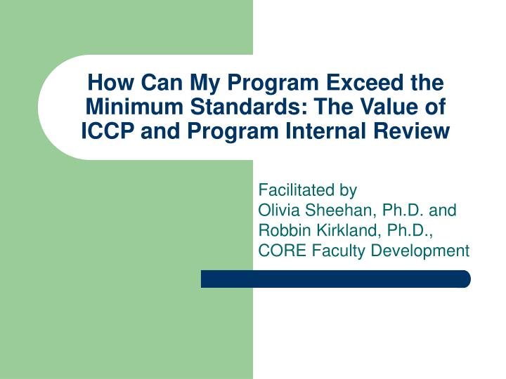 how can my program exceed the minimum standards the value of iccp and program internal review n.