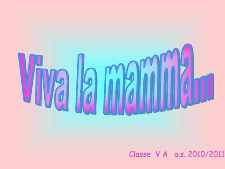 Viva la mamma...
