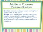 additional purposes reference question1