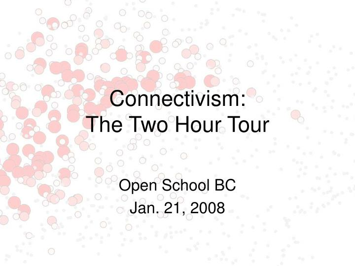 connectivism the two hour tour n.
