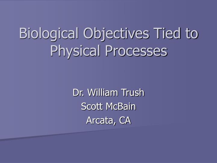 biological objectives tied to physical processes n.