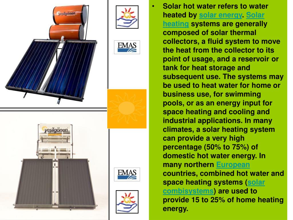 Solar hot water refers to water heated by