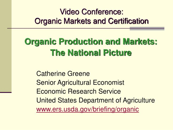 video conference organic markets and certification n.