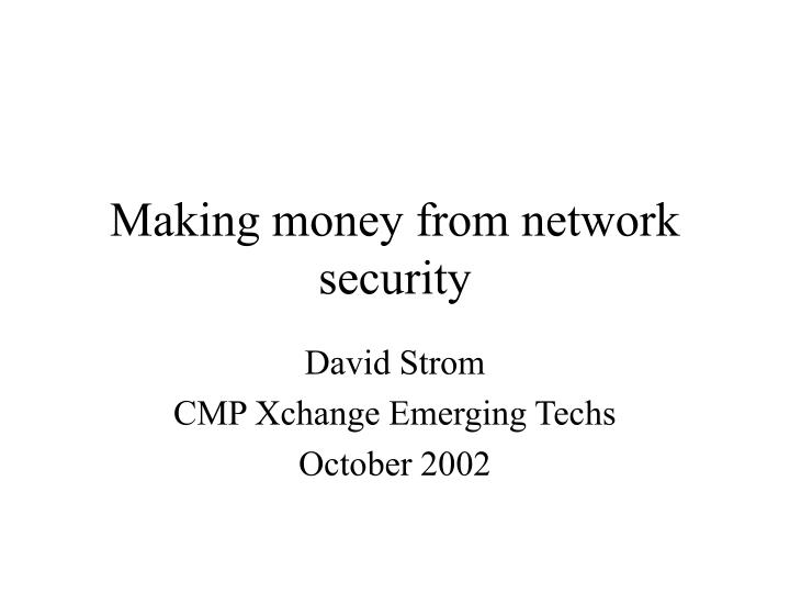 making money from network security n.