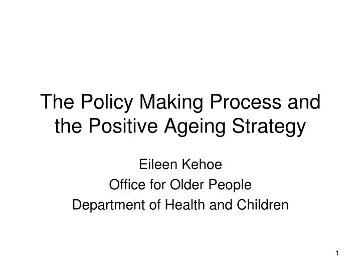 the policy making process and the positive ageing strategy n.