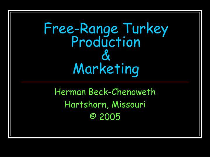 Free range turkey production marketing