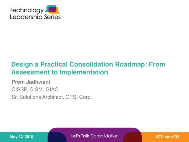 Design a practical consolidation roadmap from assessment to implementation