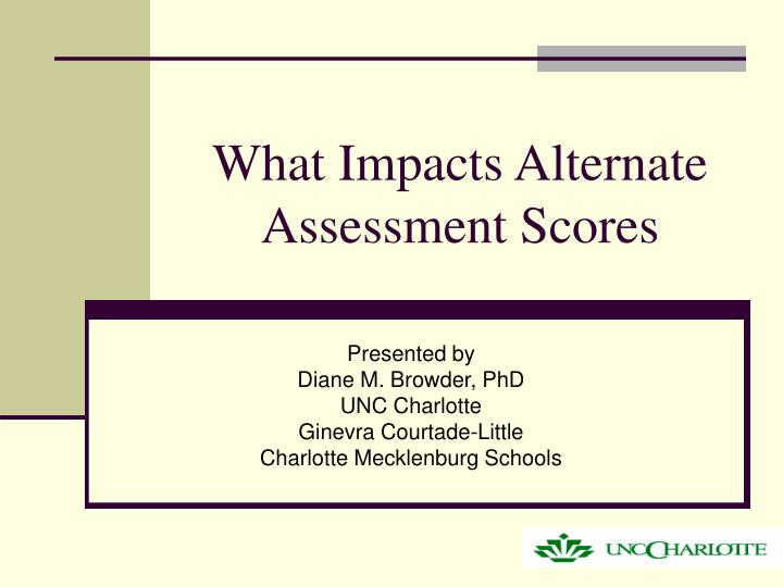 what impacts alternate assessment scores n.
