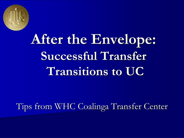 after the envelope successful transfer transitions to uc n.