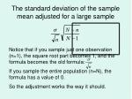 the standard deviation of the sample mean adjusted for a large sample