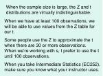 when the sample size is large the z and t distributions are virtually indistinguishable