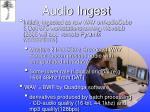 audio ingest