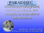 paradisec background current structures and thoughts on international collaborations