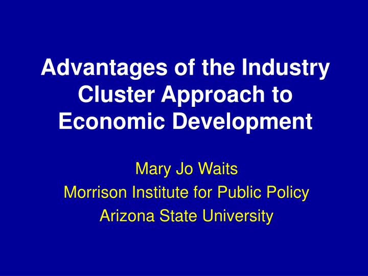 advantages of the industry cluster approach to economic development n.