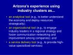 arizona s experience using industry clusters as