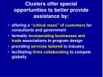 clusters offer special opportunities to better provide assistance by