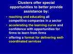 clusters offer special opportunities to better provide assistance by1