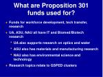 what are proposition 301 funds used for