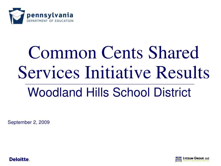common cents shared services initiative results n.