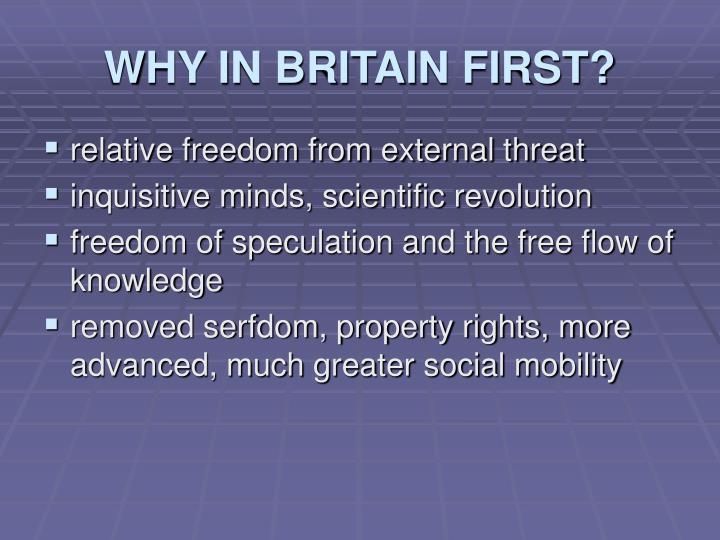 WHY IN BRITAIN FIRST?