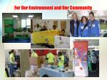 for our environment and our community