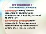 how we approach it environmental stewardship