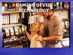 gaming device technology