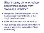 what is being done to reduce phosphorus coming from towns and industry