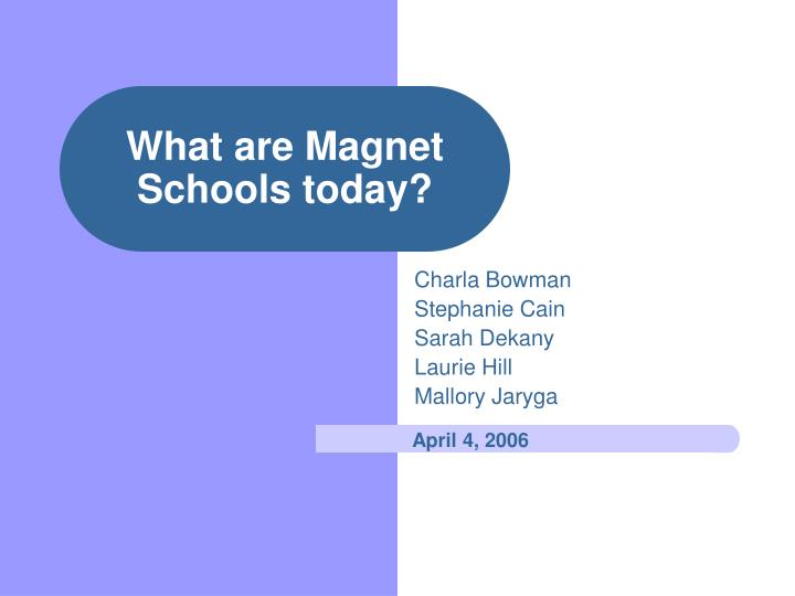 what are magnet schools today n.