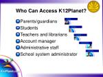 who can access k12planet