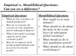empirical vs moral ethical questions can you see a difference