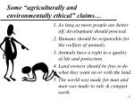some agriculturally and environmentally ethical claims