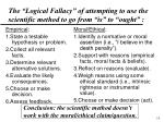 the logical fallacy of attempting to use the scientific method to go from is to ought