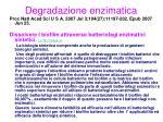 degradazione enzimatica