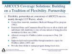 ahcccs coverage solutions building on a tradition of flexibility partnership