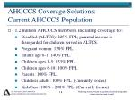 ahcccs coverage solutions current ahcccs population