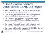ahcccs coverage solutions current status of the ahcccs program1
