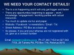 we need your contact details